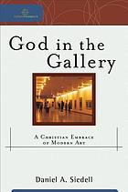God in the gallery : a Christian embrace of modern art