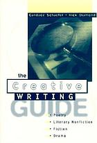 The creative writing guide : poetry, literary nonfiction, fiction, and drama