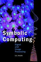 Symbolic computing : signal and image processing