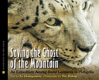 Saving the ghost of the mountain : an expedition among snow leopards in Mongolia