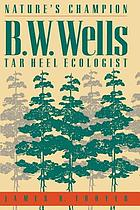Nature's champion : B.W. Wells, Tar Heel ecologist