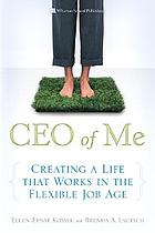 CEO of me : creating a life that works in the flexible job age