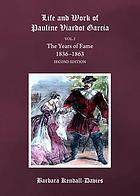 The Life and Work of Pauline Viardot Garcia.