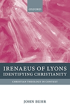 Irenaeus of Lyons : identifying Christianity