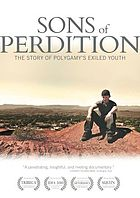 Sons of perdition : the story of polygamy's exiled youth