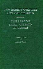 Vita sancti Wilfridi auctore Edmero = The life of Saint Wilfrid by Edmer