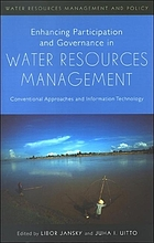 Enhancing participation and governance in water resources management : conventional approaches and information technology
