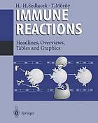 Immune reactions : headlines, overviews, tables and graphics