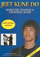Jeet Kune Do : hardcore training and strategies guide