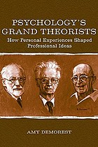 Psychology's grand theorists : how personal experiences shaped professional ideas