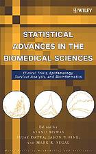 Statistical advances in the biomedical sciences : clinical trials, epidemiology, survival analysis, and bioinformatics