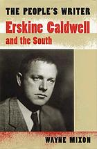 The people's writer : Erskine Caldwell and the South
