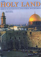 The Holy Land : guide to the archaeological sites of Israel, Sinai and Jordan