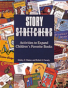 Story s-t-r-e-t-c-h-e-r-s : activities to expand children's favorite books