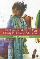 Developmental psychology and early childhood education : a guide for students and practitioners