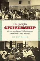 The quest for citizenship : African American and Native American education in Kansas, 1880-1935