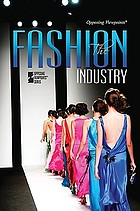 The fashion industry : opposing viewpoints