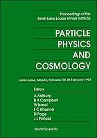 Particle physics and cosmology : proceedings of the ninth Lake Louise Winter Institute, Lake Louise, Alberta, Canada, 20-26 February 1994