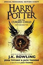 Harry potter and the cursed child: parts one and two : the Official Script Book of the Original West End Production.