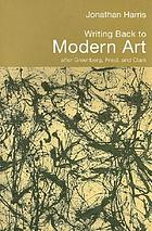 Writing back to modern art : after Greenberg, Fried, and Clark