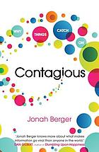 Contagious : why things catch on