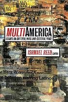 MultiAmerica : essays on cultural wars and cultural peace