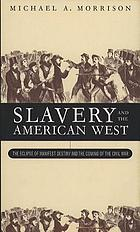 Slavery and the American west : the eclipse of manifest destiny and the coming of the Civil War