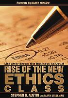 Rise of the new ethics class : life after Enron : not business as usual