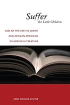 Suffer the little children : uses of the past in Jewish and African American children's literature