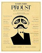 Vanity Fair's Proust questionnaire : 101 luminaries ponder love, death, happiness, and the meaning of life