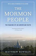 The Mormon people : the making of an American faith