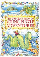 The Usborne book of young puzzle adventures