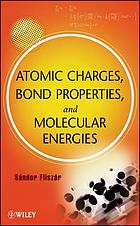 Atomic charges, bond properties, and molecular energies