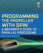 Programming the Propeller with Spin : a beginner's guide to parallel processing