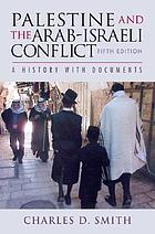 Palestine and the Arab-Israeli conflict : [a history with documents]