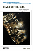 Devices of the soul : battling for our selves in an age of machines