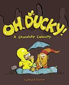 Oh, Ducky! : a chocolate calamity