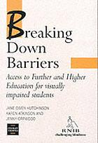 Breaking down barriers : access to further and higher education for visually impaired students