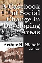 A casebook of social change in developing areas
