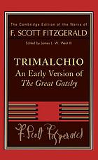 Trimalchio : an early version of The great Gatsby