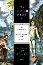 The inner West : an introduction to the hidden wisdom of the West