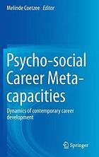 Psycho-social career meta-capacities : dynamics of contemporary career development