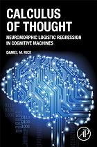 Calculus of thought : neuromorphic logistic regression in cognitive machines