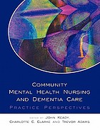 Community mental health nursing and dementia care : practice perspectives