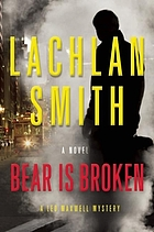 Bear is broken : a Leo Maxwell mystery