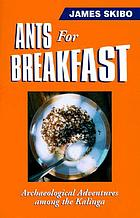 Ants for breakfast : archaeological adventures among the Kalinga
