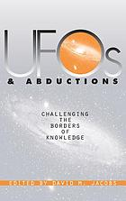 UFOs and abductions : challenging the borders of knowledge