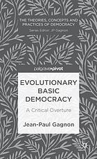 Evolutionary basic democracy : a critical overture