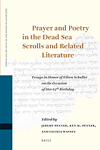Prayer and poetry in the Dead Sea scrolls and related literature : essays in honor of Eileen Schuller on the occasion of her 65th birthday
