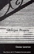 Oblique prayers : new poems with 14 translations from Jean Joubert.